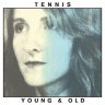 "Tennis - ""Young and Old"""